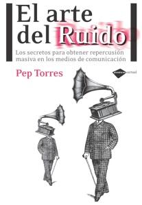 Pep Torres y El arte de hacer ruido