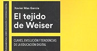 El tejido de Weiser; Claves, evolución y tendencias de la educación digital